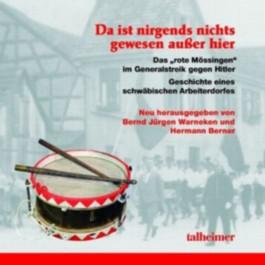 """Da ist nirgends nichts gewesen außer hier - Das """"rote Mössingen"""" im Generalstreik gegen Hitler"""