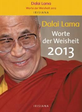 Dalai Lama - Worte der Weisheit 2013 Kalender
