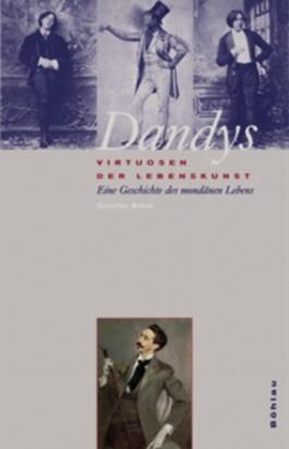 Dandys - Virtuosen der Lebenskunst