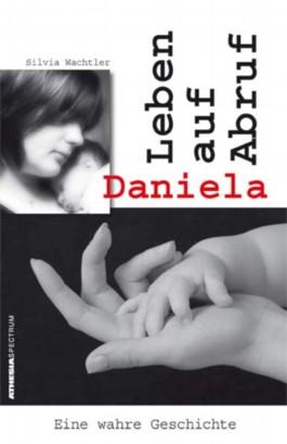 Daniela - Leben auf Abruf