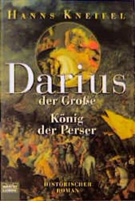 Darius der Große, König der Perser