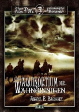 Das Äquinoktium der Wahnsinnigen