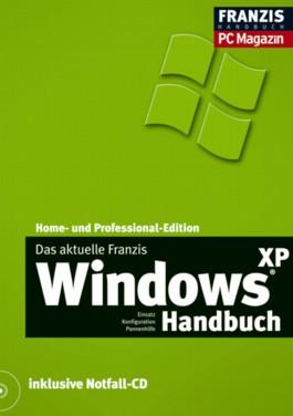 Das aktuelle Franzis Windows XP Handbuch, m. Notfall-CD-ROM