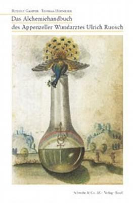 Das Alchemiehandbuch des Appenzeller Wundarztes Ulrich Ruosch