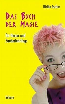 Das Buch der Magie für Hexen und Zauberlehrlinge
