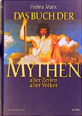 Das Buch der Mythen aller Zeiten aller Völker
