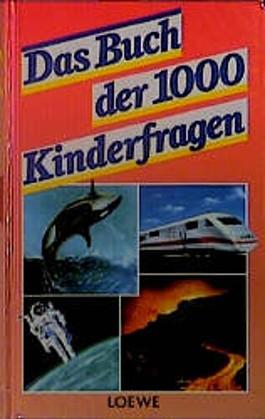 Das Buch der 1000 Kinderfragen