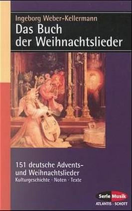 Das Buch der Weihnachtslieder. 151 Deutsche Advents- und Weihnachtslieder. Kulturgeschichte, Noten, Texte, Bilder. (SP 8213)