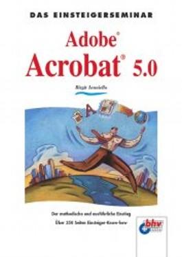 Das Einsteigerseminar Adobe Acrobat 5.0