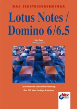 Das Einsteigerseminar Lotus Notes/Domino 6/6.5