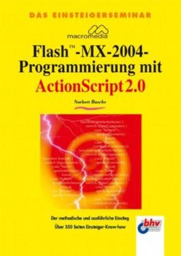 Das Einsteigerseminar Macromedia Flash-MX-2004-Programmierung mit ActionScript 2.0