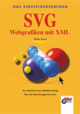 Das Einsteigerseminar SVG, Webgrafiken mit XML