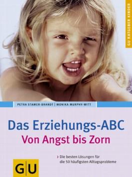 Das Erziehungs-ABC Von Angst bis Zorn