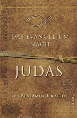 Das Evangelium nach Judas von Benjamin Iskariot