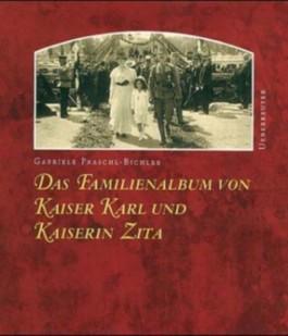 Das Familienalbum von Kaiser Karl und Kaiserin Zita
