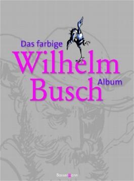 Das farbige Wilhelm Busch Album