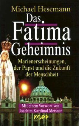 Das Fatima Geheimnis