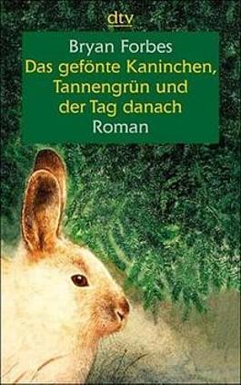 Das gefönte Kaninchen, Tannengrün und der Tag danach
