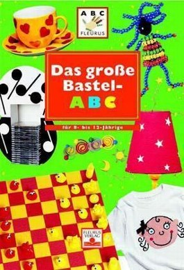 Das grosse Bastel-ABC