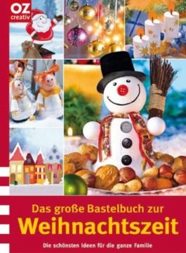 Das große Bastelbuch zur Weihnachtszeit