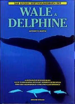 Das große Bestimmungsbuch der Wale und Delphine
