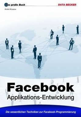Das große Buch: Facebook Applikations-Entwicklung