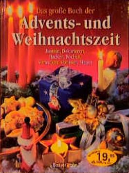 Das große Buch der Advents- und Weihnachtszeit