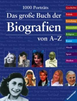 Das große Buch der Biografien von A-Z
