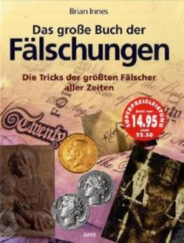 Das grosse Buch der Fälschungen
