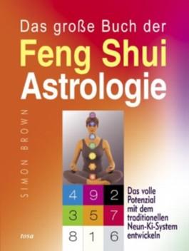 Das große Buch der Feng Shui Astrologie