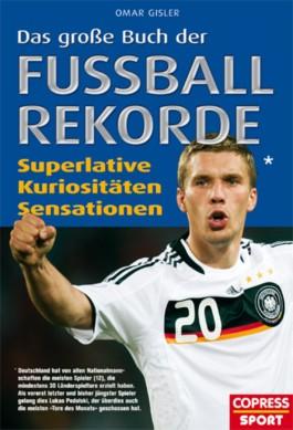 Das große Buch der Fußball-Rekorde
