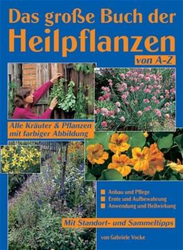 Das grosse Buch der Heilpflanzen von A-Z