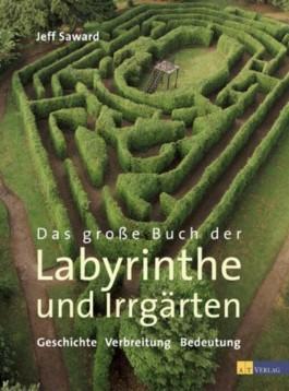 Das grosse Buch der Labyrinthe und Irrgärten