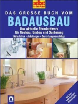 Das grosse Buch vom Badausbau
