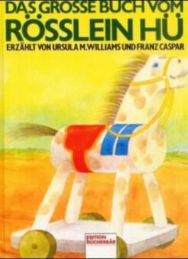 Das große Buch vom Rösslein Hü