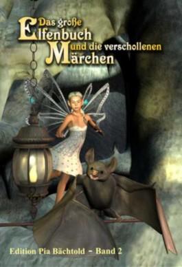 Das große Elfenbuch und die verschollenen Märchen - Band II