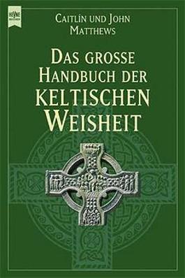 Das große Handbuch der keltischen Weisheit