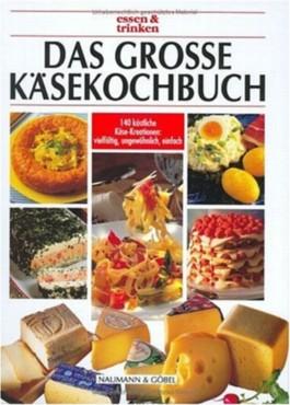 Das große Käsekochbuch