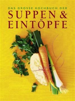 Das große Kochbuch der Suppen & Eintöpfe