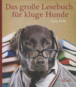 Das große Lesebuch für kluge Hunde