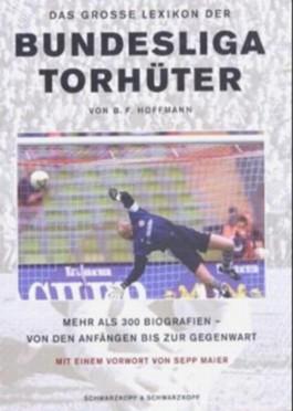 Das große Lexikon der Bundesligatorhüter