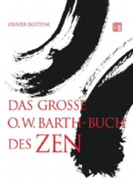 Das grosse O. W. Barth-Buch des Zen