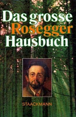 Das große Peter Rosegger Hausbuch