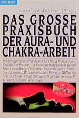 Das große Praxisbuch der Aura-Arbeit und Chakra-Arbeit