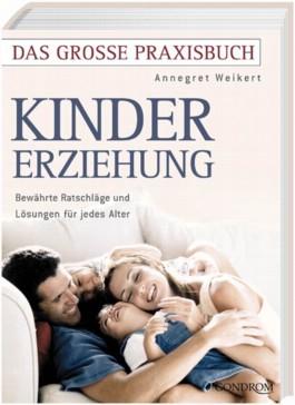 Das große Praxisbuch Kindererziehung