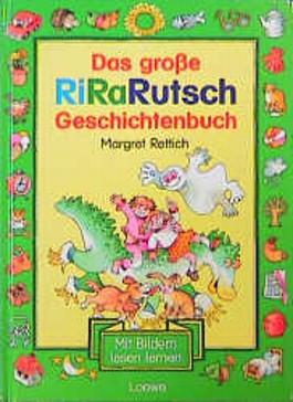 Das große RiRaRutsch-Geschichtenbuch