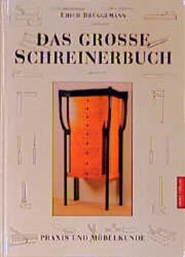 Das große Schreinerbuch. Praxis und Möbelkunde
