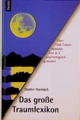 Das große Traumlexikon. Über 1500 Traumsymbole von A - Z psychologisch gedeutet