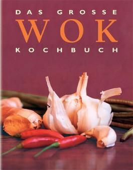 Das große Wok Kochbuch