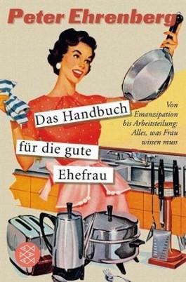 Das Handbuch für die gute Ehefrau